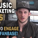 5 Music Marketing Tips: How to ENGAGE Your Fanbase!